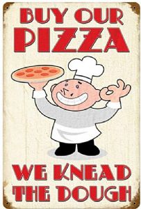 Buy Our Pizza We Knead The Dough rusted steel sign 460mm x 300mm (pst 1812)